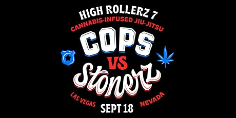 High Rollerz 7: Cops vs Stonerz tickets