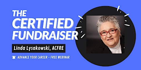 [FREE Webinar] Advance Your Career as a Certified Fundraiser (CFRE) tickets