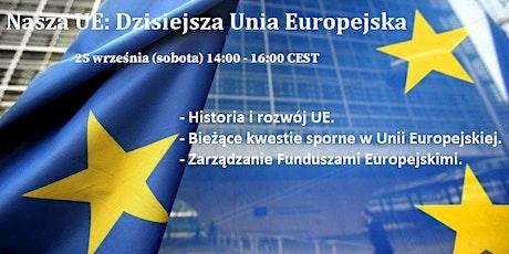 Nasza UE: Dzisiejsza Unia Europejska tickets
