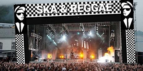 The Ultimate SKA & REGGAE Festival. tickets