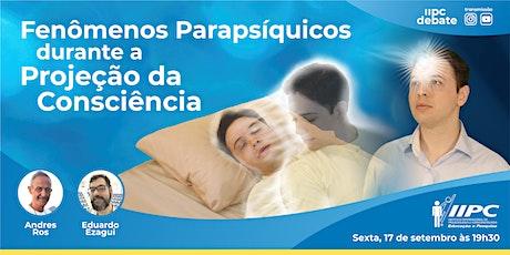 LIVE - Fenômenos Parapsíquicos durante a Projeção da Consciência bilhetes