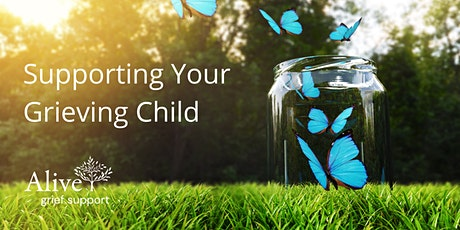Supporting Your Grieving Child tickets