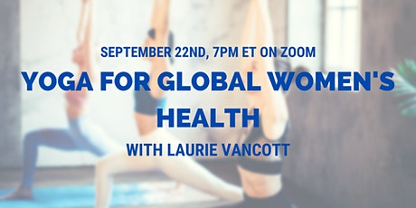 Yoga for Global Women's Health with Laurie VanCott tickets