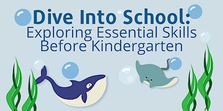 Dive Into School: Exploring Essential Skills Before Kindergarten tickets