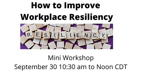 How to Improve Workplace  Resiliency Mini Workshop tickets