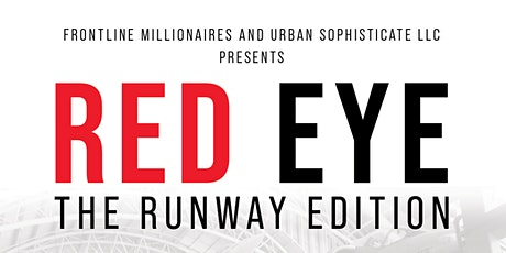 RED EYE: THE RUNWAY EDITION  FASHION SHOW tickets