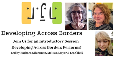 Developing Across Borders Performs! tickets