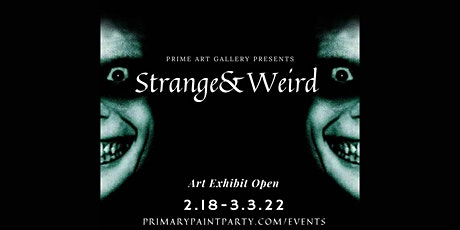 Strange and Weird - Art Exhibit tickets