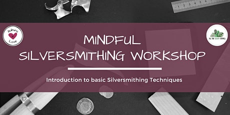 Mindful Introduction to Silversmithing Workshop tickets