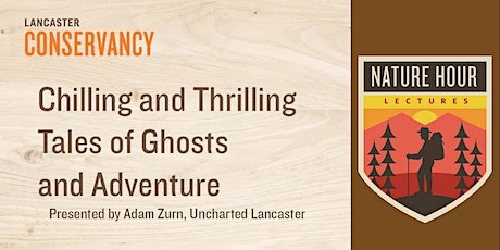 Nature Hour: Chilling and Thrilling Tales of Ghosts and Adventure tickets