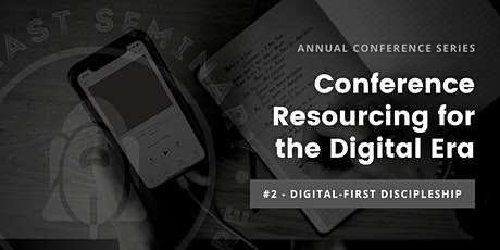 Conference Resourcing for the Digital Era #2 - Digital-first Discipleship tickets