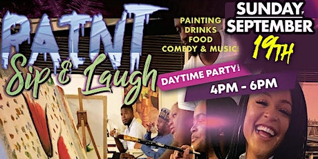 PAINT, SIP & LAUGH! PAINTING| DRINKS | FOOD | COMEDY & MUSIC! tickets