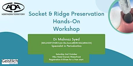 Socket & Ridge Preservation Hands-On Workshop tickets