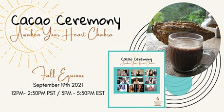 Cacao Ceremony: Heal Your Heart Chakra For Relationships tickets