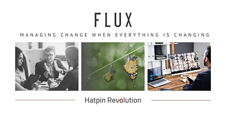 Flux: Managing Change When Everything is Changing tickets