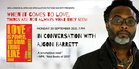 Love is Power, Or Something Like That: In Conversation with A Igoni Barrett tickets