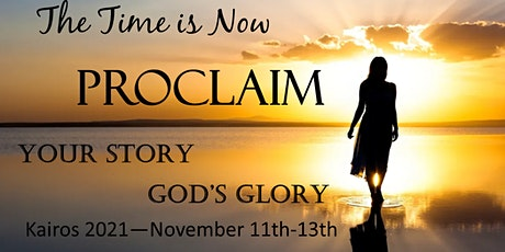 """The Time Is Now """"PROCLAIM"""" Women's Retreat tickets"""