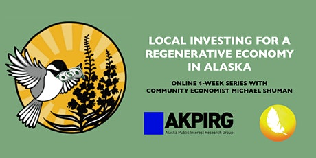 Local Investing for a Regenerative Economy in Alaska tickets