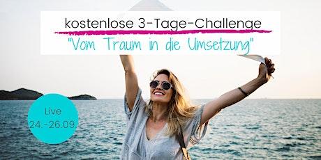 """kostenlose 3-Tage-Challenge """"Vom Traum in die Umsetzung"""" Tickets"""
