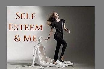 Self-Esteem & Me tickets