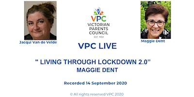 "VPC  ""LIVING THROUGH LOCKDOWN 2.0"" – guest MAGGIE DENT"