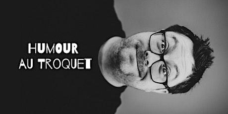 Humour au Troquet - 25 septembre tickets