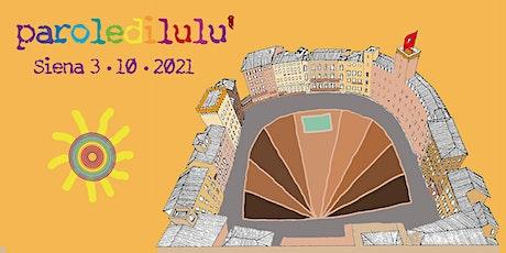 Parole di Lulù 2021 biglietti