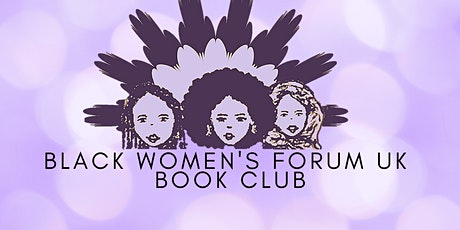 Black Women's Forum UK: Book Club - 'Girl, Woman, Other' tickets
