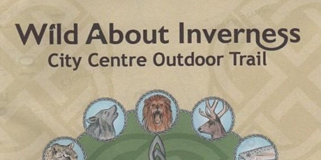 Wild About Inverness - City Centre Outdoor Trail for Children tickets