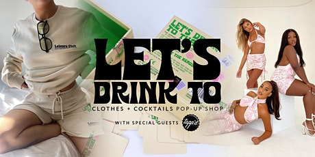 Let's drink to Clothes and Cocktails Pop-Up Shop tickets