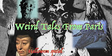 Halloween special: Weird Tales from Paris billets