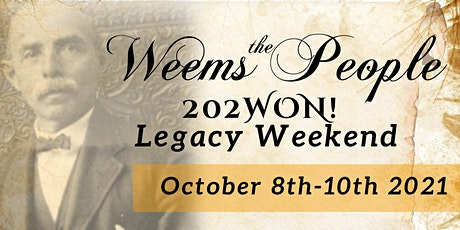 Weems the People 202Won! Legacy Weekend tickets