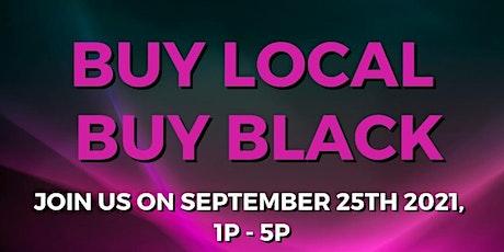 September  - 2.0 Buy Local, Buy Black! Pop Up Shop! tickets