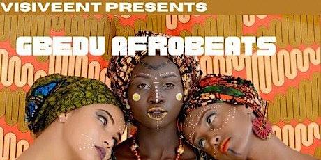 GBEDU AFROBEATS tickets