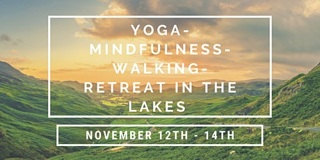 Yoga/Mindfulness/Walking Retreat in the Lakes tickets