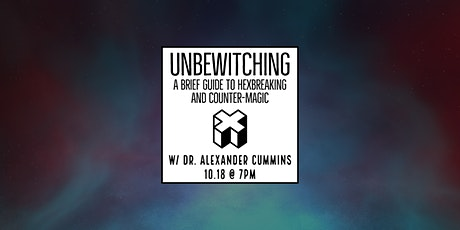 Unbewitching: A Brief Guide to Hexbreaking and Counter-magic tickets