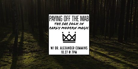 Paying Off the Mab: The Fae Folk in Early Modern Magic tickets