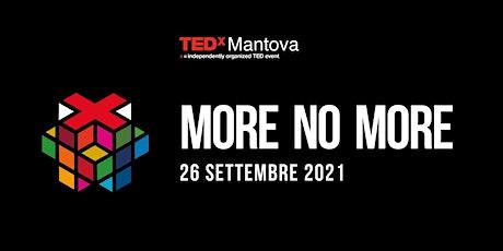 TEDxMantova - More No more biglietti