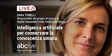 Sara Tonelli - Intelligenza artificiale per conservare la conoscenza umana biglietti