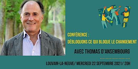 Thomas d'Ansembourg : Débloquons ce qui bloque le changement tickets