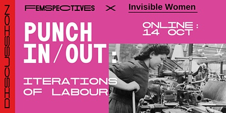 [ONLINE DISCUSSION] punch in / out : iterations of labour tickets