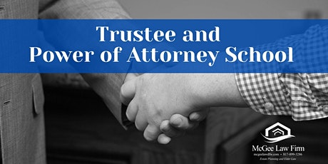 Trustee and Power of Attorney School tickets