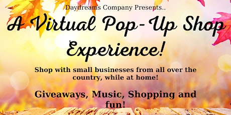 DayDreams Presents a Virtual Pop-Up Shop Experience  4! tickets