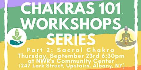 Chakra 101 Workshop Series Part 2: Sacral Chakra tickets
