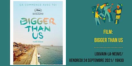 Film : Bigger than Us - de Flore Vasseur billets