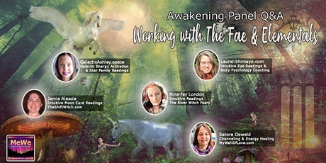 Working with The Fae & Elementals  - A MeWe Awakening Panel tickets