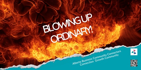 Alberta Business Community Connectors -Blowing up the Ordinary in AB North tickets