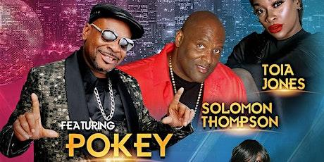 BIG POKEY BEAR , TOIA JONES , SOLOMON THOMPSON , LADY  T  &  more tickets