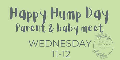 Happy Hump Day - Parent and Baby Meet tickets
