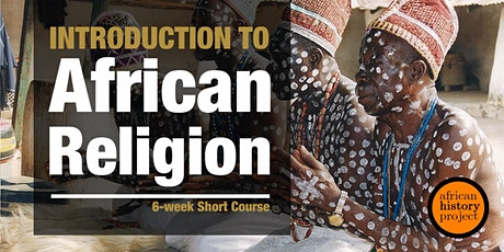 An Introduction to African Religion | 6-Week Course tickets